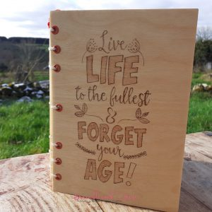 Live Life To The Fullest Forget Your Age Notebook