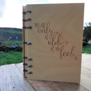 You Are Only As Old As You Feel Notebook